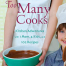 Thumbnail image for An ErinCooks Contest: Win a Copy of Too Many Cooks